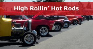 High Rollin' Hot Rods.